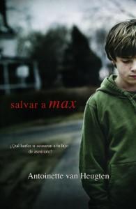 Salvar a Max de Antoinette Van Heugten