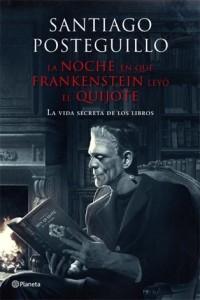 Reseña La noche en que Frankenstein leyó el Quijote de Santiago Posteguillo