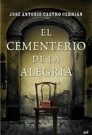El cementerio de la alegría de José Antonio Castro Cebrián