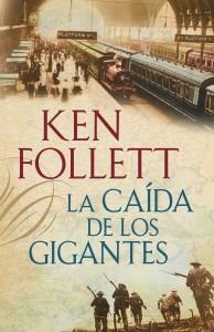 La caída de los gigantes de Ken Follet