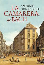 La camarera de Bach de Antonio Gomez Rufo