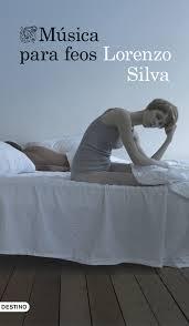 Música para feos de Lorenzo Silva