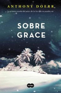 Sobre Grace de Anthony Doerr