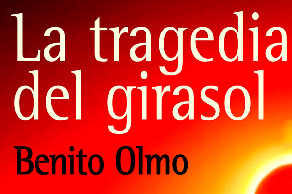 La tragedia del girasol de Benito Olmo1