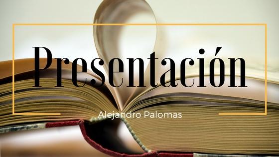 Presentación Un amor de Alejandro Palomas