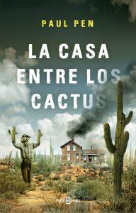 La casa entre los cactus de Paul Pen