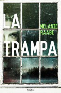 La trampa de Melanie Raabe