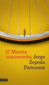 Muerte contrarreloj de Jorge Zepeda Patterson