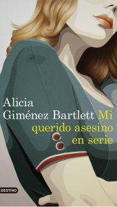 Mi querido asesino en serie de Alicia Giménez Barlett