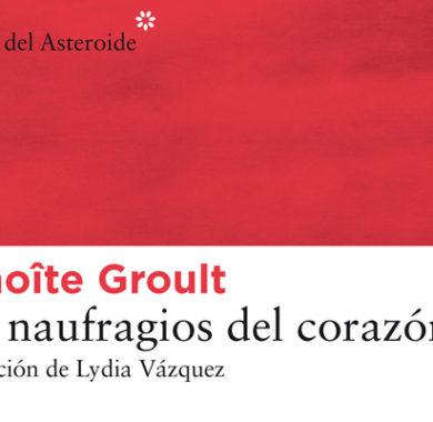 Los naufragios del corazón de Benoite Groult