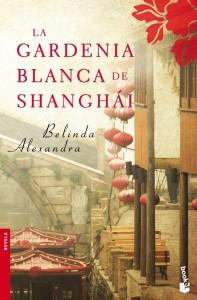 La gardenia blanca de Shanghái de Belinda Alexandra
