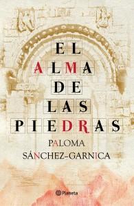 El alma de las piedras de Paloma Sánchez-Garnica
