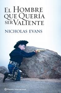 El hombre que quería ser valiente de Nicholas Evans