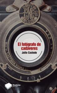 El fotógrafo de cadáveres de Julio Castedo