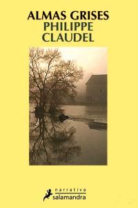 Almas grises de Philippe Claudel