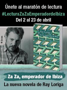 Sorteo y lectura conjunta de Za Za, emperador de Ibiza de Ray Loriga