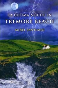 La última noche en Tremore Beach de Mikel Santiago