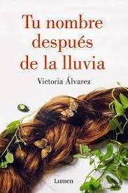 Tu nombre después de la lluvia de Victoria Álvarez