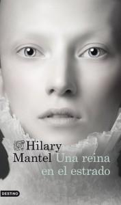 Una reina en el estrado de Hilary Mantel