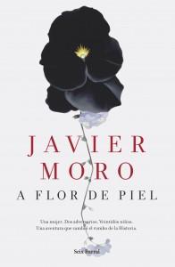 A flor de piel de Javier Moro