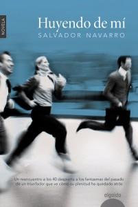 Huyendo de mí de Salvador Navarro