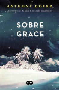 Sobre Grace de Anthony Doerr