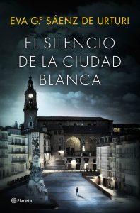 El silencio de la ciudad blanca de Eva Gª Sáenz de Urturi