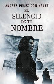 El silencio de tu nombre de Andrés Pérez Domínguez