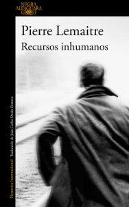 Recursos inhumanos de Pierre Lemaitre