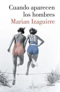 Cuando aparecen los hombres de Marian Izaguirre