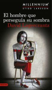 El hombre que perseguía su sombra de David Lagercrantz