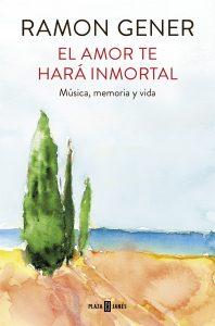 El amor te hará inmortal de Ramón Gener