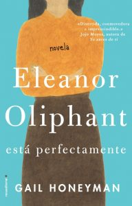 Eleanor Oliphant está perfectamente de Gail Honeyman