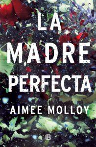 La madre perfecta de Aimee Molloy