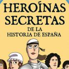 Heroínas secretas de la historia de España del Fisgón Histórico1