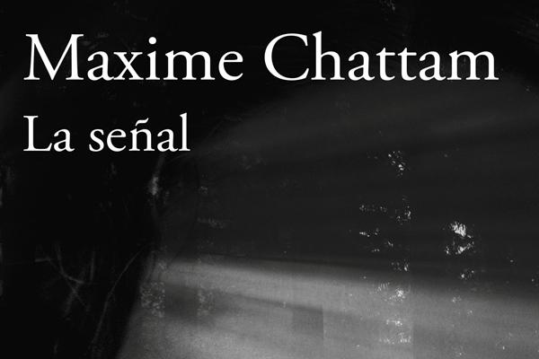 La señal de Maxime Chattam1